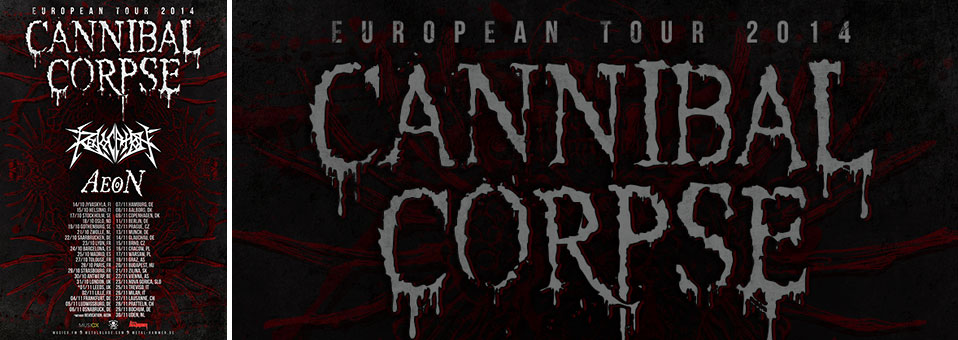 CANNIBAL CORPSE announces full European tour for the fall with label mates REVOCATION and AEON!