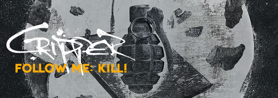Cripper reveals details for new album, 'Follow Me: Kill!'