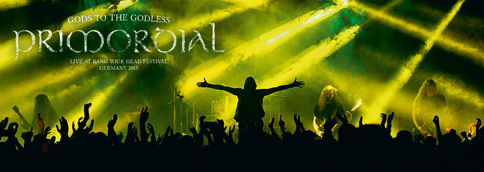 Primordial announces live album, 'Gods to the Godless (Live at Bang Your Head Festival Germany 2015)'