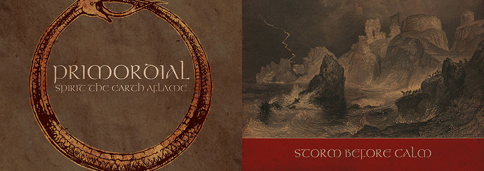 Primordial: 'Spirit the Earth Aflame' and 'Storm Before Calm' LP re-issues (with new artwork) now available via Metal Blade Records