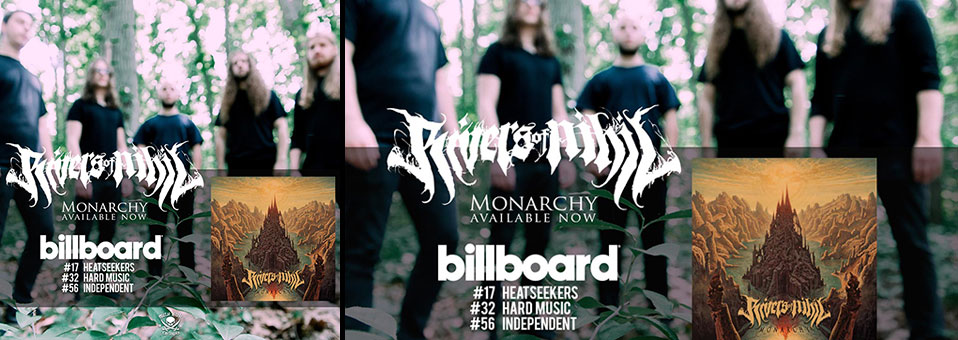 "RIVERS OF NIHIL Enter The Billboard Charts with ""Monarchy""!"