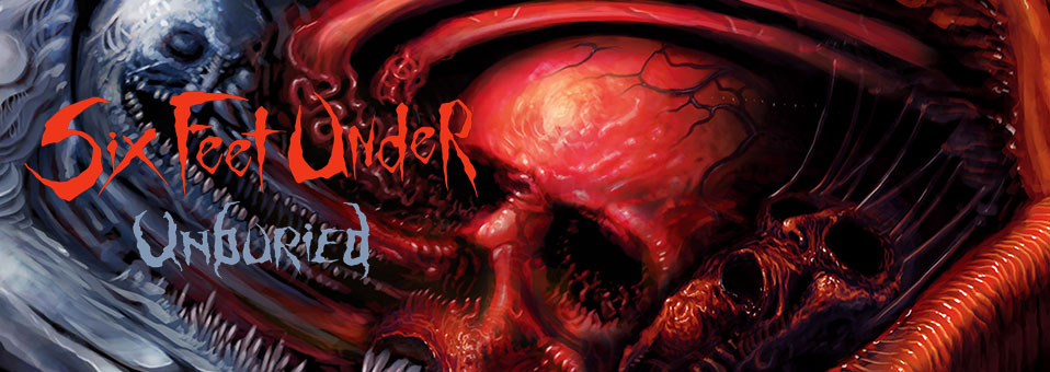 Six Feet Under releases collection of previously unreleased material, 'Unburied', today via Metal Blade Records