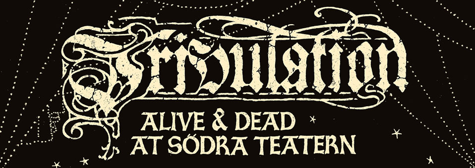 "Tribulation launches live video of ""Strange Gateways Beckon"" from upcoming live album and DVD 'Alive & Dead At Södra Teatern'"