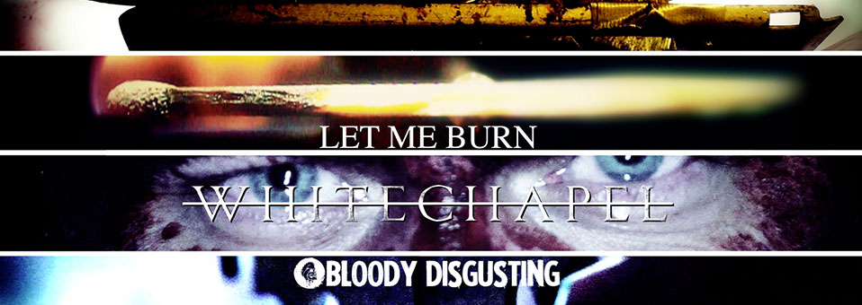 "Whitechapel unveils ""Let Me Burn"" video"