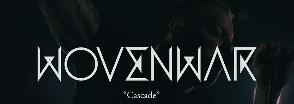 "Wovenwar launches new video for ""Cascade"""