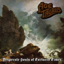 "AGE OF TAURUS announce new album ""Desperate Souls of Tortured Times"""