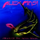 "Alex Masi ""Attack of the Neon Shark"""