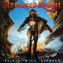 "Armored Saint ""Saints Will Conquer"""