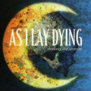 """As I Lay Dying """"Shadows Are Security"""""""