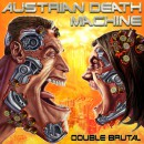 "Austrian Death Machine ""Double Brutal"""