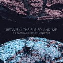 "BETWEEN THE BURIED AND ME release ""Telos"" and ""The Parallax II: Future Sequence"" track listing; pre-orders available now"