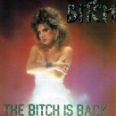 "Bitch ""The Bitch Is Back"""