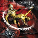 "Callenish Circle ""My Passion // Your Pain"""
