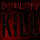 "Cannibal Corpse ""Kill"""