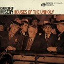 "Church of Misery ""Houses of the Unholy"""