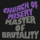 "Church of Misery ""Master of Brutality"""