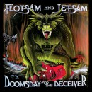 "Flotsam and Jetsam ""Doomsday for the Deceiver (20th Anniversary Special Edition)"""