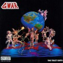 "Gwar ""This Toilet Earth"""