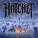 "Hatchet ""Awaiting Evil"""