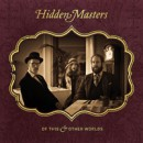 "HIDDEN MASTERS ""Of This and Other Worlds"" to be released on August 6th via Metal Blade/Rise Above"