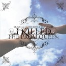 "I Killed the Prom Queen ""Music for the Recently Deceased"""