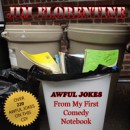 "JIM FLORENTINE to release ""Awful Jokes from my First Comedy Notebook"" on September 4th"