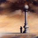 """King's X """"Black Like Sunday"""""""