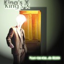 "King's X ""Please Come Home… Mr. Bulbous"""
