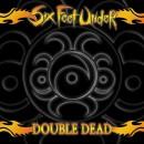 """Six Feet Under """"Double Dead Redux"""""""