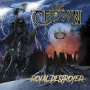The Crown releases new album, 'Royal Destroyer', worldwide