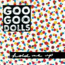 "The Goo Goo Dolls ""Hold Me Up"""
