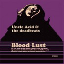 "Uncle Acid & the Deadbeats ""Blood Lust"""