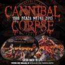 2013: Cannibal Corpse Celebrates 25 Years Of Brutal Death Metal!