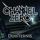 "CHANNEL ZERO premieres video for ""Duisternis""!"