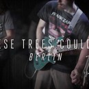 "If These Trees Could Talk launches ""Berlin"" live video online"
