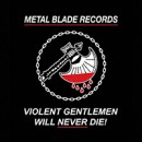 "Metal Blade Records announces collaboration with Violent Gentlemen for ""10 Year Collection"""