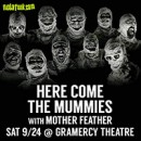 Mother Feather to join Here Come The Mummies for special NYC show