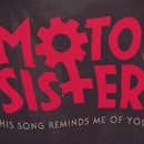 Motor Sister reveal new lyric video